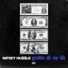Nipsey Hussle - Grindin All My Life (CDQ)